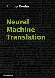 Neural Machine Translation - Philipp Koehn - Book Cover