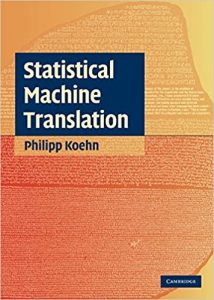 Statistical Machine Translation - Philipp Koehn - Book Cover